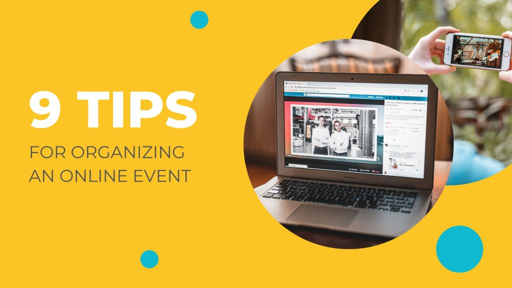 9 TIPS FOR ORGANIZING AN ONLINE EVENT